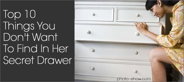 Top 10 Things You Don't Want To Find In Her Secret Drawer by Lexi Sylver