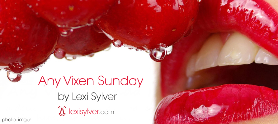 Lexi Sylver's Any Vixen Sunday