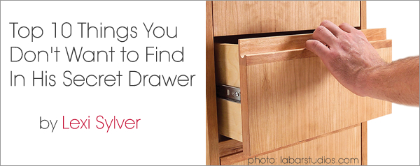 Top 10 Things You Don't Want To Find In His Secret Drawer by Lexi Sylver
