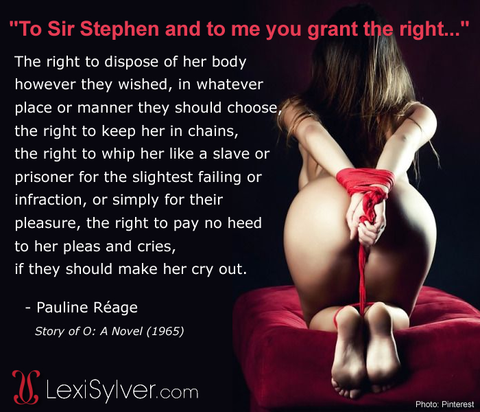 Wordy Wednesday | Lexi Sylver | Story of O Erotic Quote | Pauline Reage