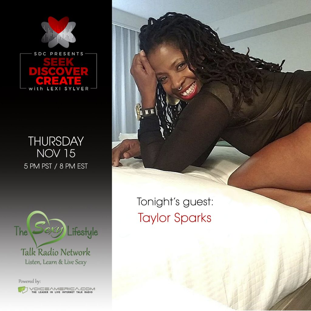 Taylor Sparks on Lexi Sylver's Podcast   Seek, Discover, Create by SDC   The Sexy Lifestyle Network on Voice America
