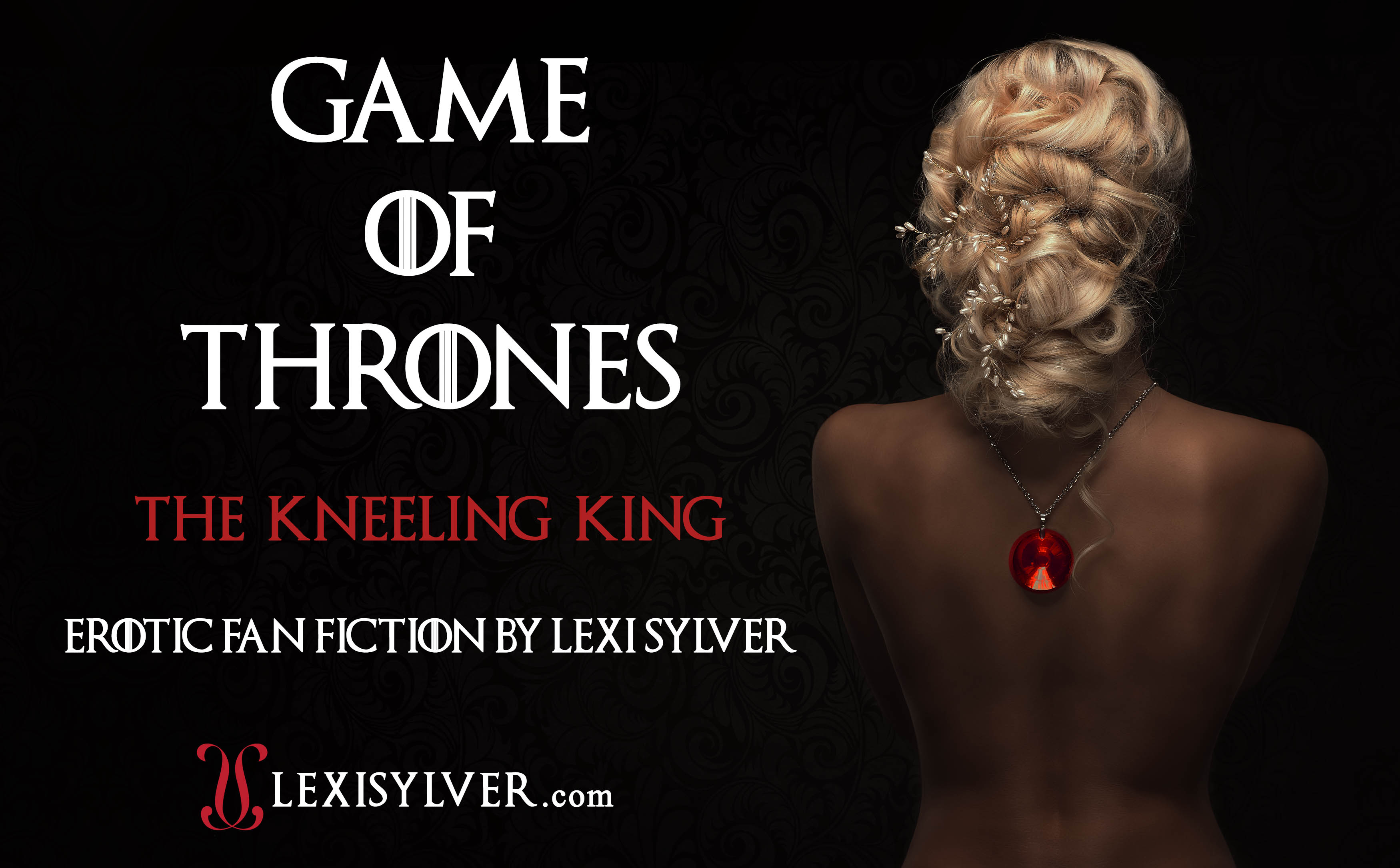 Game of Thrones Erotic Fan Fiction The Kneeling King by Lexi Sylver