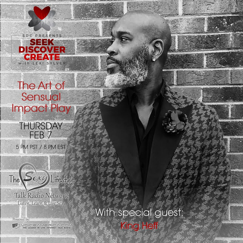 King Heff and The Art of Sensual Impact Play with Lexi Sylver SDC Podcast | The Sexy Lifestyle Network on Voice America